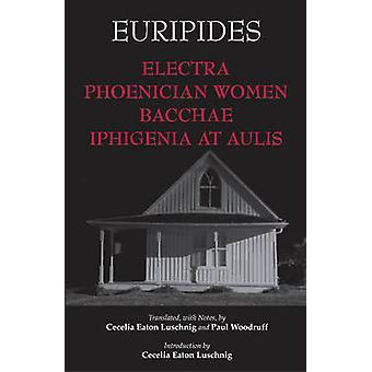 Electra - phönizische Frauen - Pantomime- & Iphigenie in Aulis von Euripi