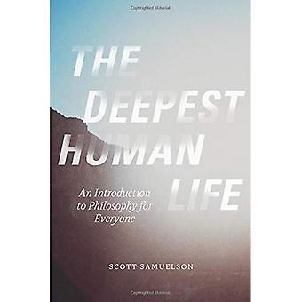 Den djupaste mänskliga liv: En introduktion till filosofi för alla