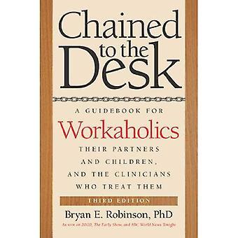 Kahlittu Desk (kolmas painos): opas työnarkomaaneja, niiden kumppaneiden ja lasten ja lääkärit...