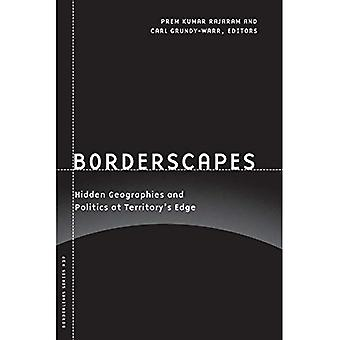 Borderscapes: Hidden Geographies and Politics at Territory's Edge (Borderlines)