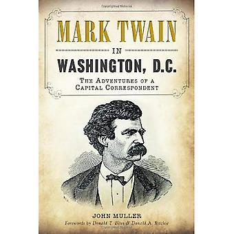 Mark Twain i Washington, DC: eventyr af en kapital korrespondent