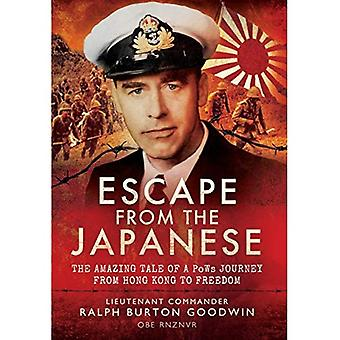 Escape from the Japanese: The Amazing Tale of a PoWs Journey From Hong Kong to Freedom