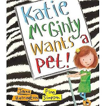 Katie Mcginty veut un animal de compagnie