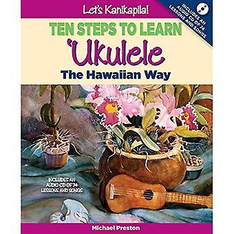 Let's Kanikapila!: Ten Steps to Learn 'Ukulele the Hawaiian Way