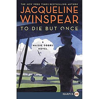 Pour mourir mais une fois: Un roman de Dobbs Maisie (Maisie Dobbs)