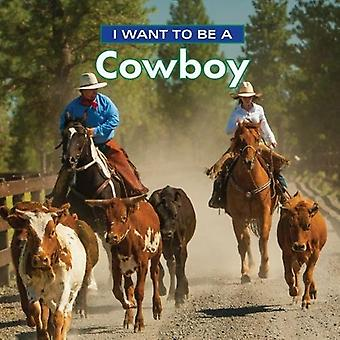 Ik wil een Cowboy: 2018 (I Want to Be)