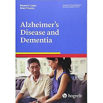 Alzheimer's Disease and Dementia: 2018 (Advances in� Psychotherapy: Evidence-Based Practice)