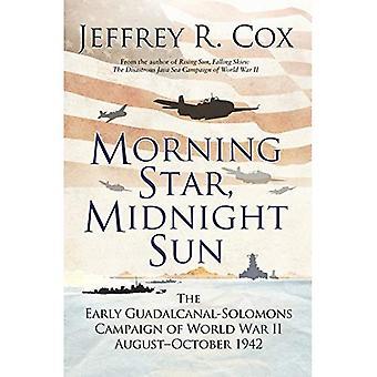 Morning Star, Midnight Sun: Tidig Guadalcanal-Solomons kampanjen av andra världskriget augusti-oktober 1942