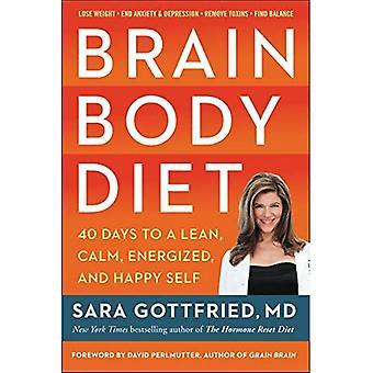 Brain Body dieet: 40 dagen naar een Lean, rust, energiek, gelukkig zelf