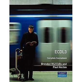 ECDL 3 The Complete Coursebook by Munnelly & Brendan