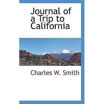 スミス ・ チャールズ w. によってカリフォルニア州への旅行のジャーナル