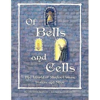 Van klokken en cellen de wereld van monniken broeders zusters en nonnen USCan van Borges & M. Cristina