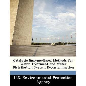 Katalytiske EnzymeBased metoder til behandling af vand og vand Distribution System dekontaminering af US Environmental Protection Agency