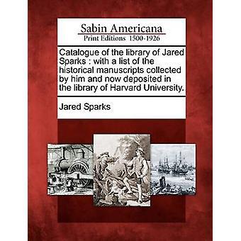 Jared Sparks Kirjasto, jossa on luettelo historiallinen käsikirjoitus keräämät häntä ja nyt talletetaan Harvardin yliopiston kirjasto. mennessä Sparks & Jared