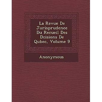 La Revue de retspraksis Du Recueil Des D Cisions de Qu Bec bind 9 af anonym