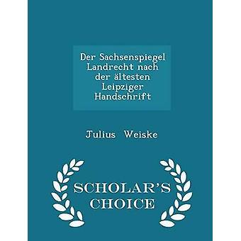 Der Sachsenspiegel Landrecht nach der ltesten Leipziger Handschrift tutkijoiden valinta painos Weiske & Julius