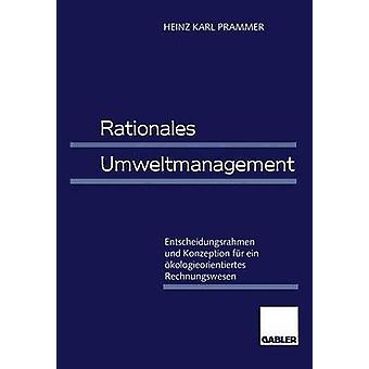 Beweegredenen Umweltmanagement Entscheidungsrahmen und Franziska fr ein kologieorientiertes Rechnungswesen door Prammer & Heinz Karl