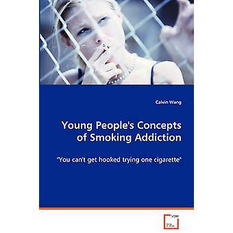 Young folks opfattelser af rygning afhængighed af Wang & Calvin