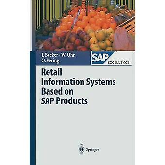 Retail informatiesystemen gebaseerd op SAP producten door J RG Becker & Wolfgang Uhr & Oliver vering & bijdragen door L Ehlers & bijdragen door E Kosilek & bijdragen door M Lohse & bijdragen door Seev Neumann