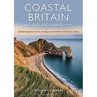 Küstennähe: England und Wales: Die Geschichte, das Erbe und die Tierwelt der britischen Küsten feiern