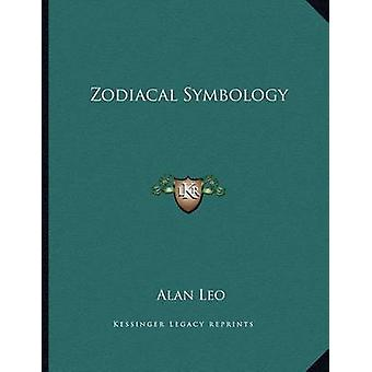 Zodiacal Symbology by Alan Leo - 9781163038574 Book