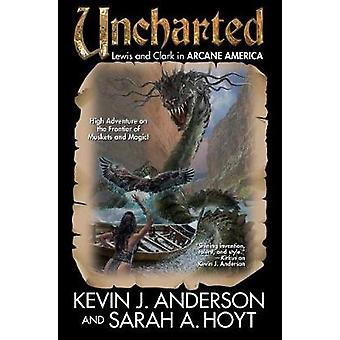 Arcane America - Uncharted by Kevin J. Anderson - 9781481483230 Book