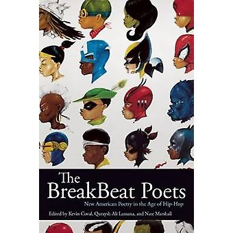 The Breakbeat Poets - New American Poetry in the Age of Hip-Hop by Kev