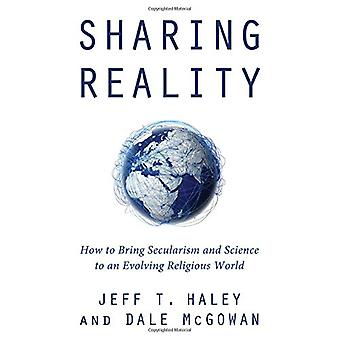 Sharing Reality - How to Bring Secularism and Science to an Evolving R