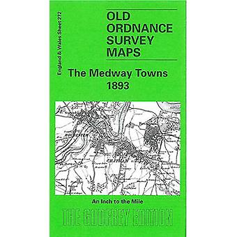 The Medway Towns 1893 - One Inch Map 272 by Tony Painter - 97818415154