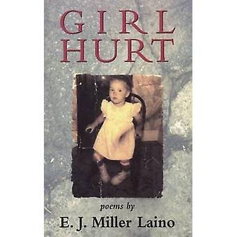 Girl Hurt - Poems by E.J. Miller Laino - 9781882295074 Book