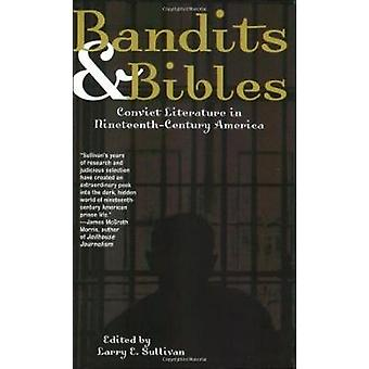 Bandits and Bibles - Convict Literature in Nineteenth-century America