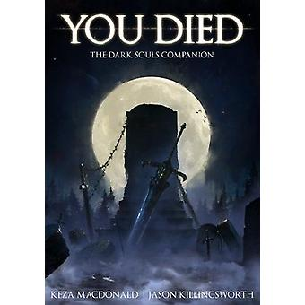 You Died - The Dark Souls Companion by Keza Macdonald - 9781909430228