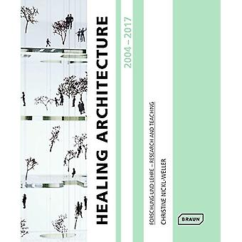 Healing Architecture 2004-2017 Forschung und Lehre - Research and Teac
