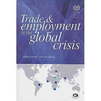 Trade and Employment in the Global Crisis by Marion Jansen - Erik von