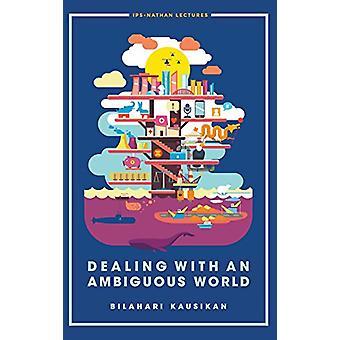 Dealing With An Ambiguous World by Lynn Chiu Lyn Lee - Bilahari Kausi