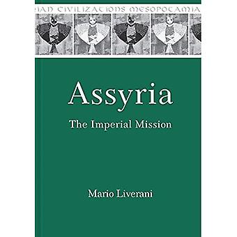 Assyria: The Imperial Mission (Mesopotamian Civilizations)