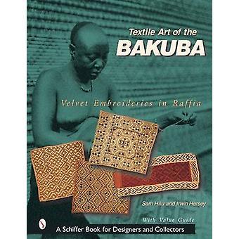 Textile Art of the Bakuba - Velvet Embroideries in Raffia by Sam Hilu