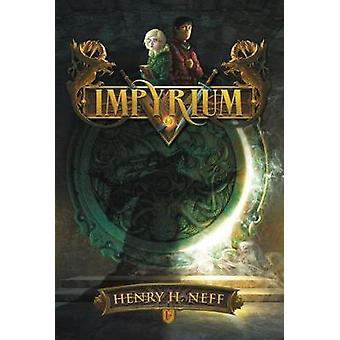 Impyrium by Henry H Neff - 9780062392060 Book
