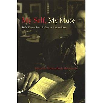 Mi auto mi Musa: Poetas irlandeses reflexión sobre la vida y el arte (estudios irlandeses)