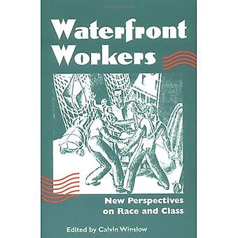 Waterfront Workers: New Perspectives on Race and Class (Working Class in American History) (The Working Class...