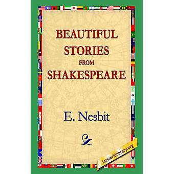 Beautiful Stories from Shakespeare by Nesbit & E.