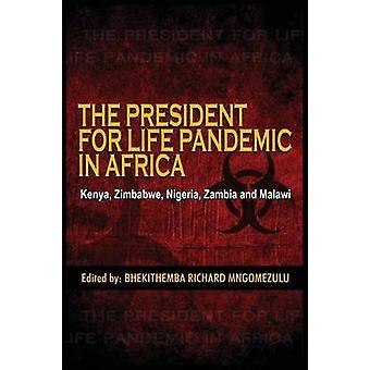 O Presidente da Vida Pandemia Quênia Zimbábue Nigéria Zâmbia e Malawi por Mngomezulu & Bhekithemba Richard