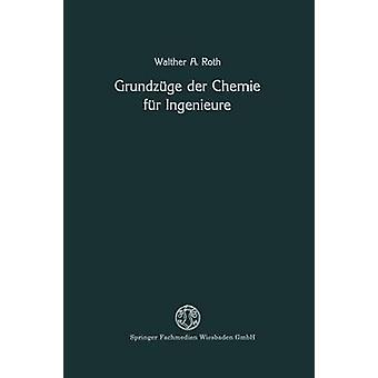 Grundzuge Der Chemie Fur Ingenieure by Roth & Walther A.