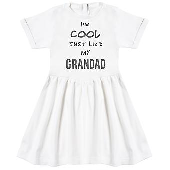 I'm Cool Just Like My Grandad Baby Dress