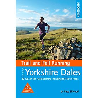 Trail and Fell Running in the Yorkshire Dales by Pete Ellwood