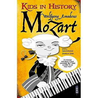 Kids in History Wolfgang Amadeus Mozart by Barbara Catchpole