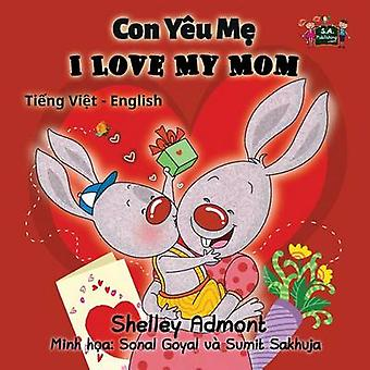 I Love My Mom Vietnamese English Bilingual Edition by Admont & Shelley