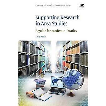 Supporting Research in Area Studies A Guide for Academic Libraries by Pitman & Lesley