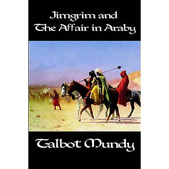 Jimgrim and the Affair in Araby by Mundy & Talbot
