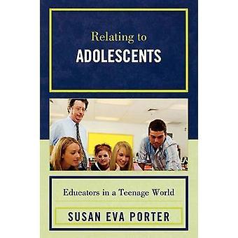 Om ungdomar pedagoger i en tonårs värld av Porter & Susan Eva